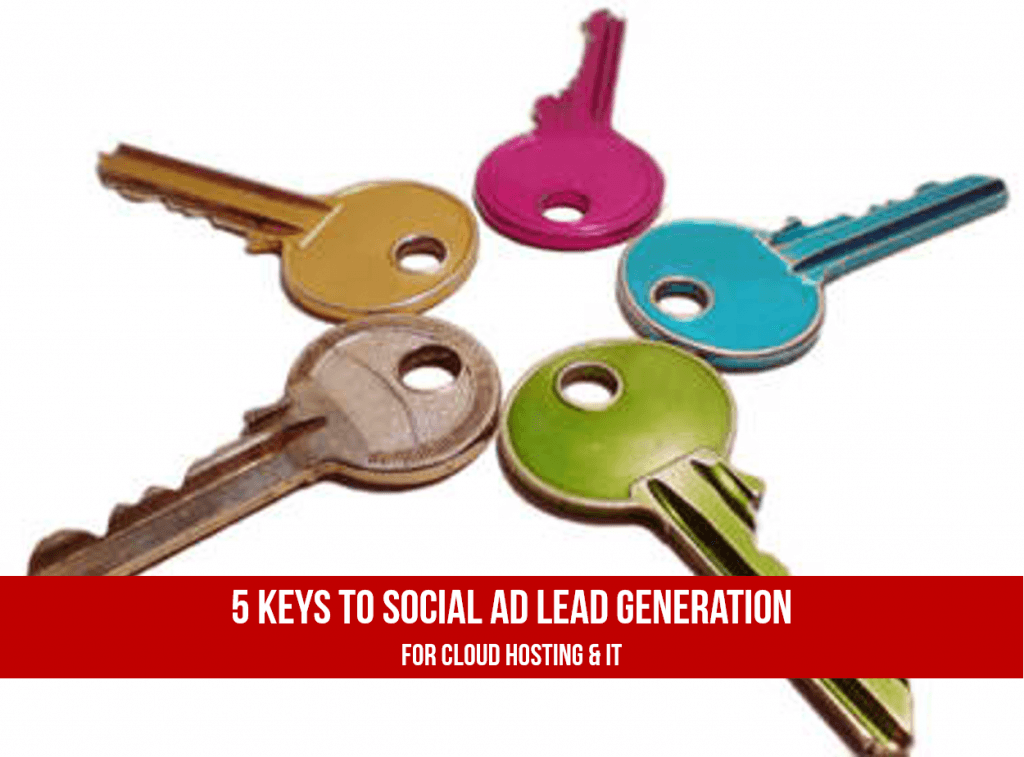 5 Keys to Social Ad Lead Gen