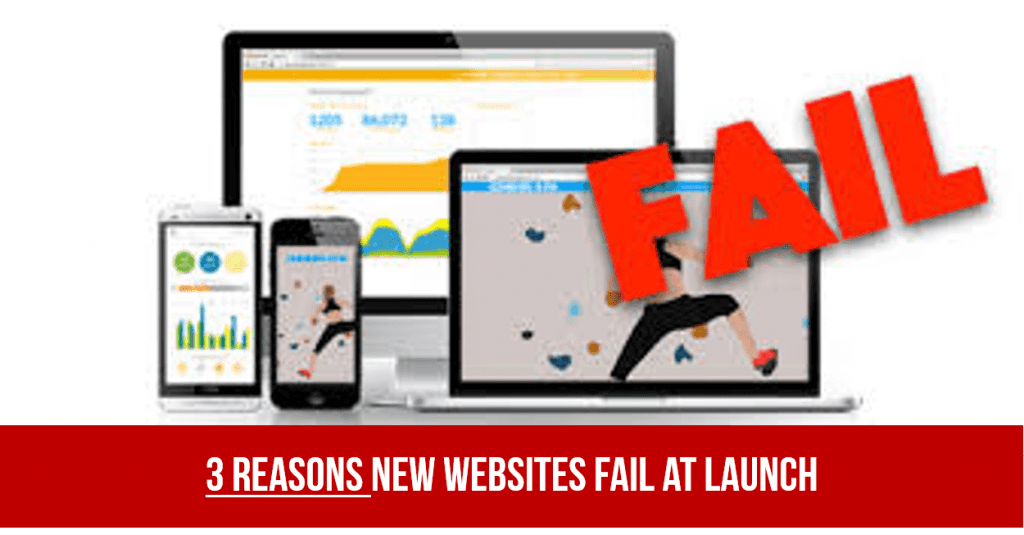 3 Reasons New Websites Fail